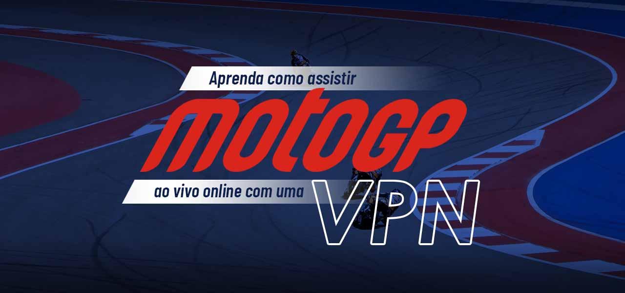 Descubra como assistir MotoGP ao vivo com apenas uma VPN