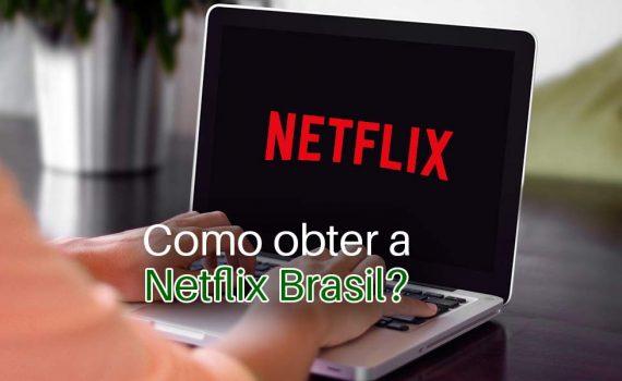 Aprenda como desbloquear a Netflix Brasil no exterior